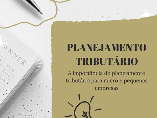 A IMPORTÂNCIA DO PLANEJAMENTO TRIBUTÁRIO PARA MICRO E PEQUENAS EMPRESAS