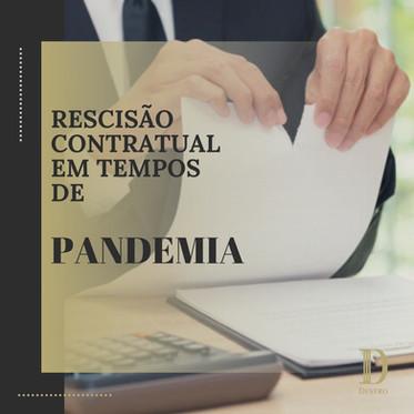 Contratos: Rescisão Contratual em Tempos de Pandemia