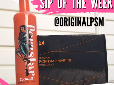 SIP OF THE WEEK - ORIGINAL PORNSTAR MARTINI