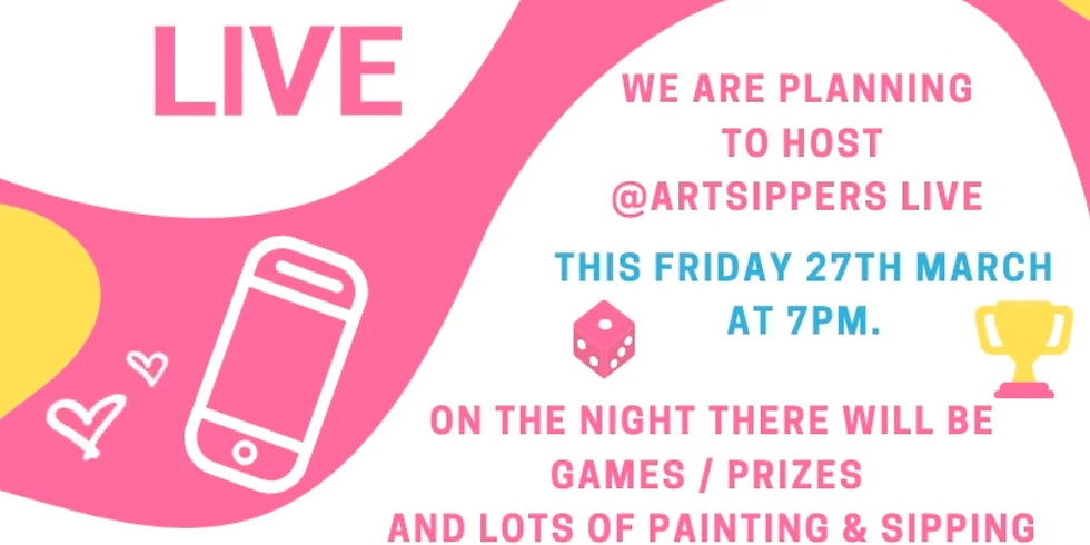 ART SIPPERS LIVE* FRIDAY 27TH MARCH - FREE FOR ALL