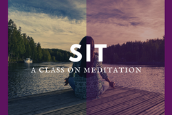 Sit - A Class on Meditation