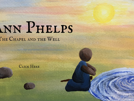Ann Phelps: The Chapel and The Well