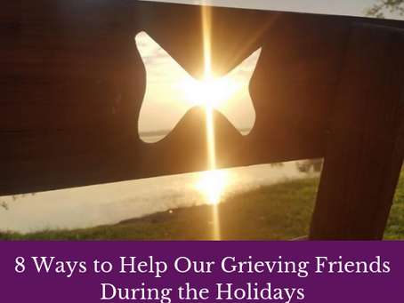 8 Ways to Help Our Grieving Friends During the Holidays