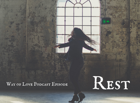 Way of Love - Rest - Podcast Episode