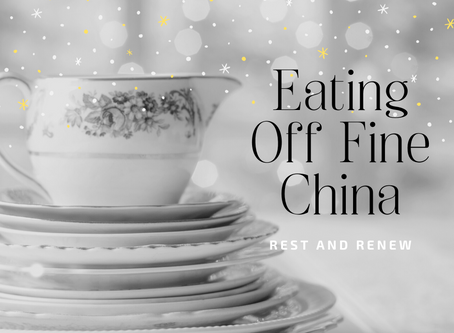 Eating Off Fine China