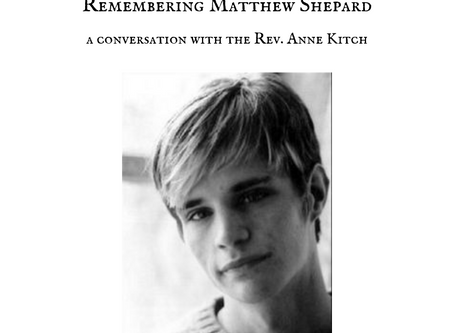 Remembering Matthew Shepard - a Conversation with The Rev. Anne Kitch