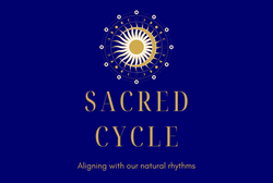 Sacred Cycle - Aligning with Our Natural Rhythms