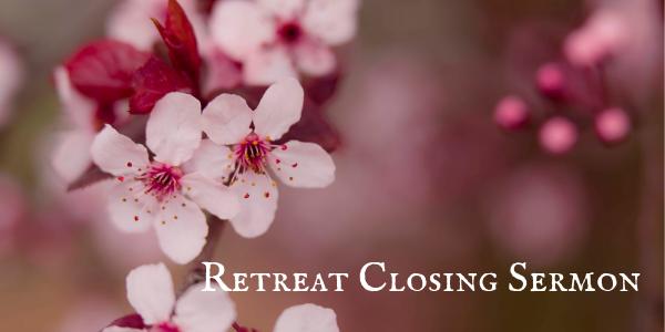 Retreat Closing Sermon (1).png