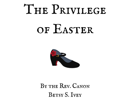 The Privilege of Easter Past
