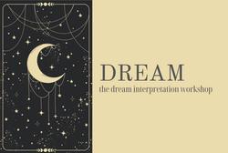 Dream - A Dream Interpretation Workshop