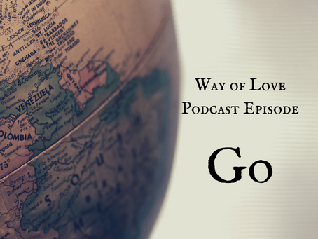 Way of Love - Go - Podcast Episode