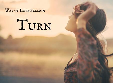 Way of Love - Turn - Sermon Recording