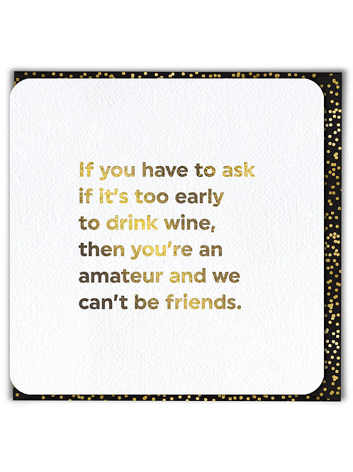 If You Have To Ask If It's Too Early To Drink Wine