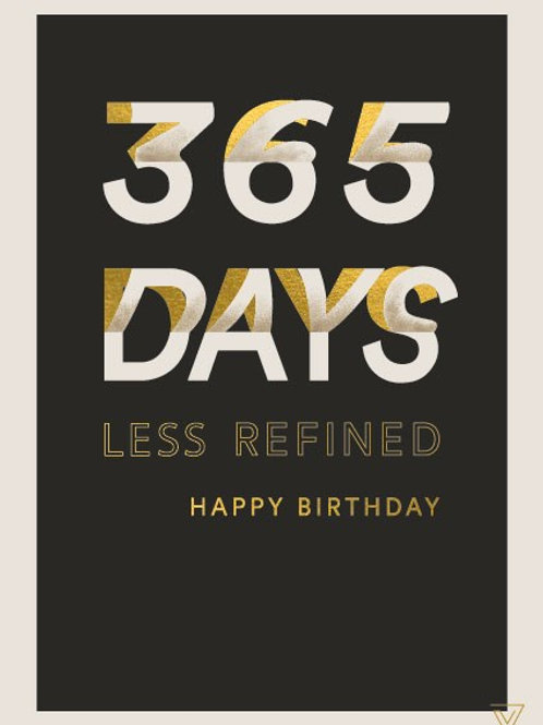 365 Days Less Refined