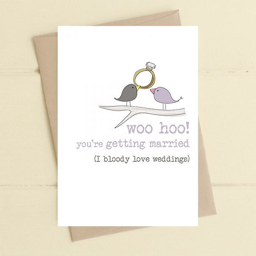 Woo Hoo You're Getting Married