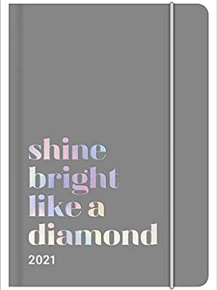 Shine Bright Like A Diamond Diary 2021