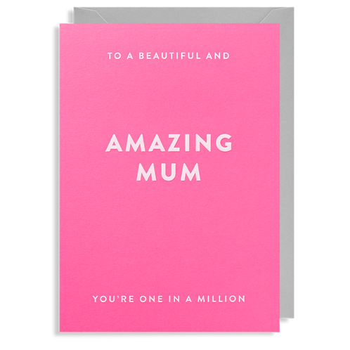 To A Beautiful And Amazing Mum You're One In A Million