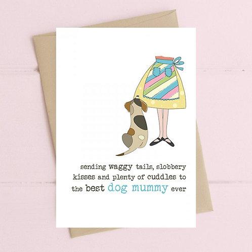 Best Dog Mummy Ever