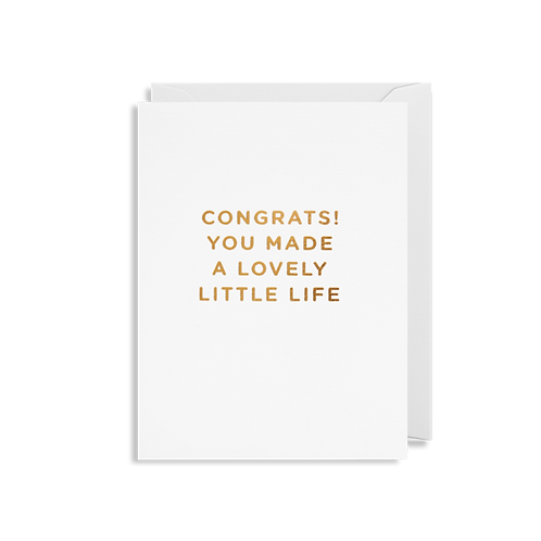 Congrats! You Made A Lovely Little Life