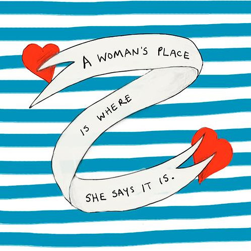 A Woman's Place Is Where She Says It Is