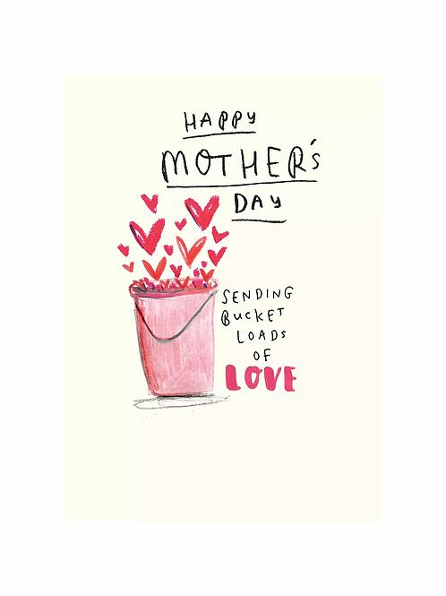 Happy Mother's Day Sending Buckets Of Love
