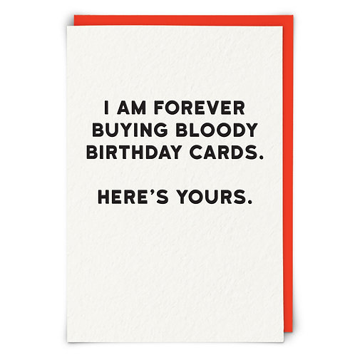 I Am Forever Buying Birthday Cards