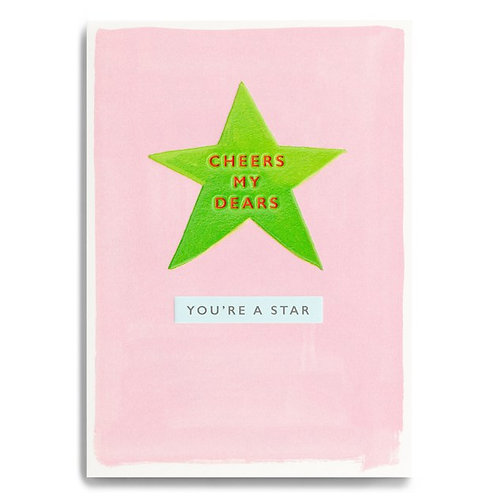 Cheers My Dears You're A Star
