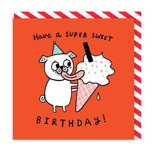 Have A Super Sweet Birthday