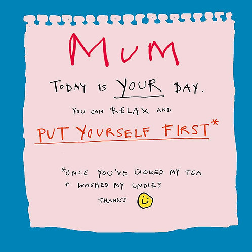 Mum Today Is Your Day