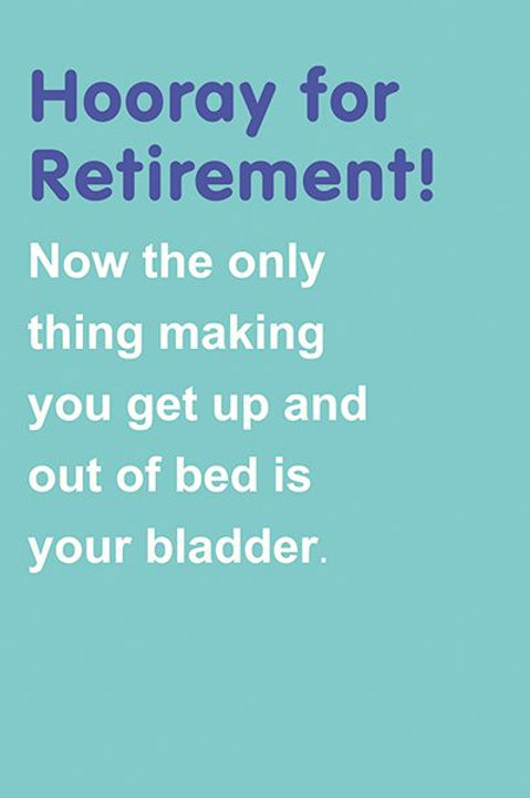 Hooray For Retirement