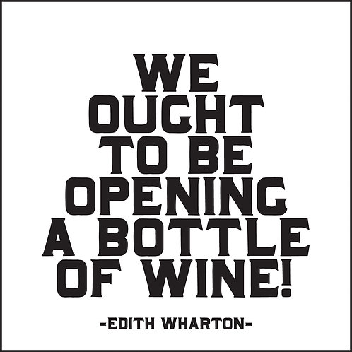 We Ought To Be Opening A Bottle Of Wine