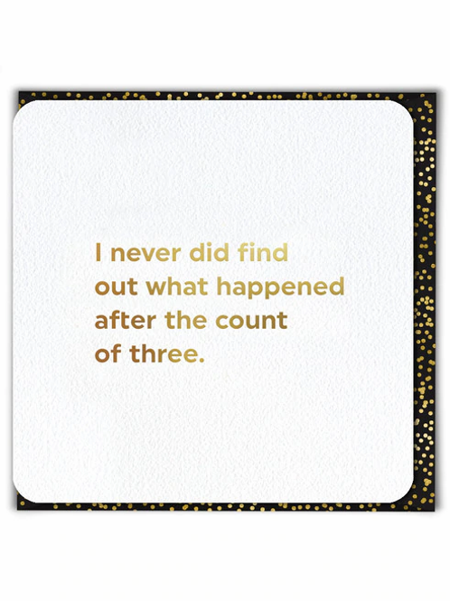 I Never Did Find Out What Happened After The Count Of Three