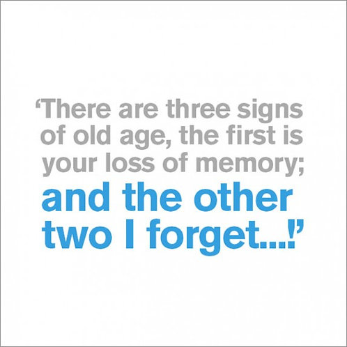 There Are Three Signs Of Old Age