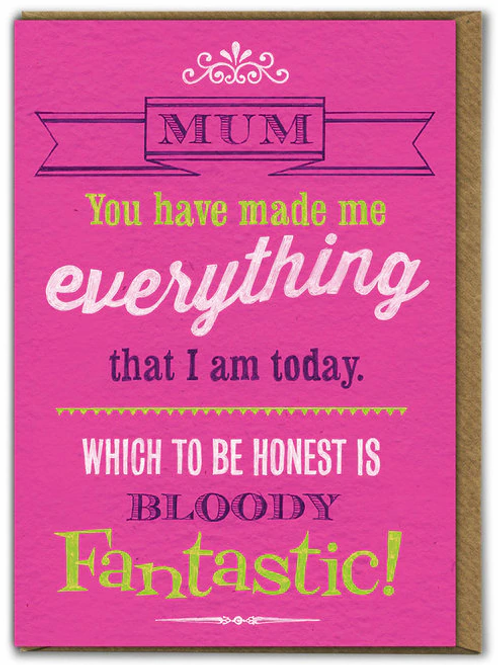 Mum You Have Made Me Everything That I Am Today