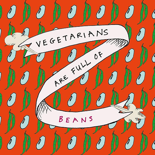 Vegetarians Are Full Of Beans
