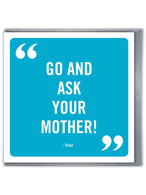 Go And Ask Your Mother