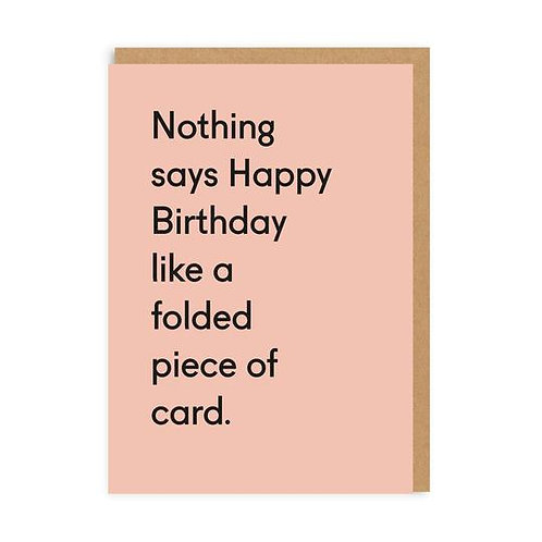 Nothing Says Happy Birthday Like A Folded Piece Of Card