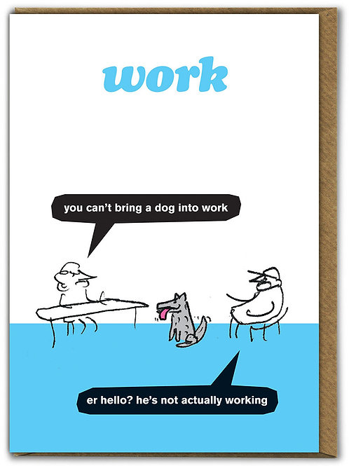 You Can't Bring A Dog Into Work