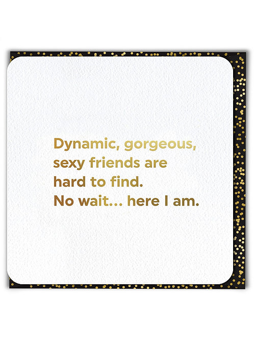 Dynamic Gorgeous Sexy Friends Are Hard To Find