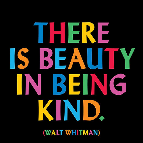There Is Beauty In Being Kind