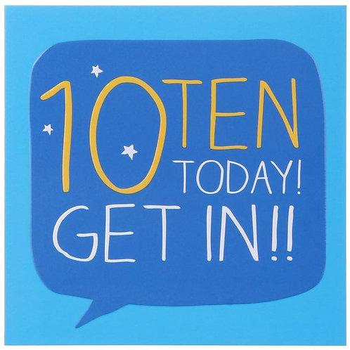 10 Ten Today Get In
