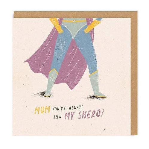 Mum You've Always Been My Shero