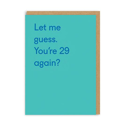 Let Me Guess You're 29 Again