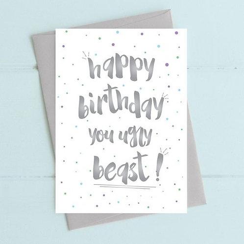 Happy Birthday You Ugly Beast