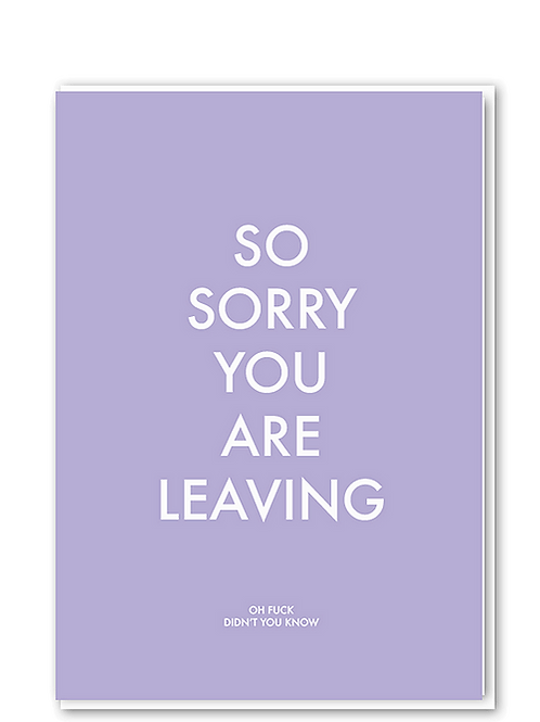 So Sorry You Are Leaving