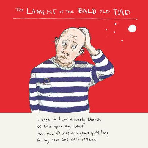The Lament Of The Bald Old Dad