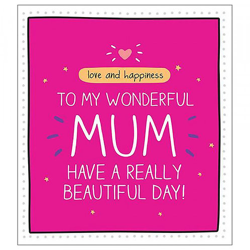 Love And Happiness To My Wonderful Mum Have A Really Beautiful Day