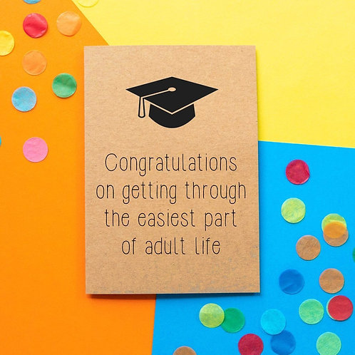 Congratulations On Getting Through The Easiest Part Of Adult Life