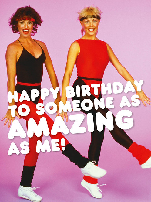Happy Birthday To Someone As Amazing As Me