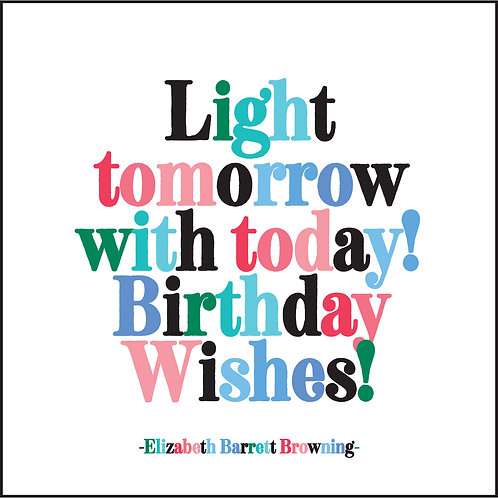 Light Tomorrow With Today Birthday Wishes